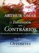 O Esplendor dos Contrarios (the Splendor of Opposites)