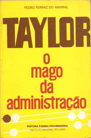 Taylor - o Mago da Administração de Pedro Ferraz do Amaral pela Parma (1984)