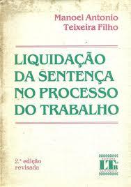 Liquidação da Sentença no Processo do Trabalho - 3° edição de Manoel Antonio Teixeira Filho pela LTR (1988)