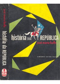 Historia da Republica 1889-1954 - Sintese de sessenta e cinco anos ...