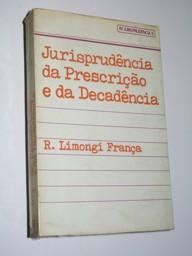 Jurisprudencia da prescrição e da decadencia de R. Limongi França pela RT (1979)