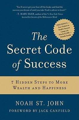 The Secret Code of Success - 7 Hidden Steps to More Wealth and Happine