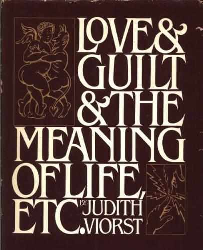 Love  Guilt  the Meaning of Life Etc