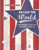 Around the World: Introducao a Leitura Em Lingua Inglesa