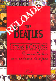 The Beatles: Letras e Canções: Reloaded