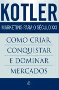 MARKETING PARA O SECULO 21 - COMO CRIAR CONQUISTAR - E DOMINAR MERCADO