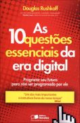 As 10 Questões Essenciais da era Digital