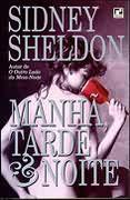 Manhã, Tarde e Noite de Sidney Sheldon pela Record (1997)