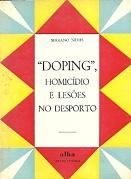 DOPING, HOMICIDIO E LESOES NO DESPORTO