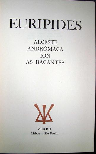 Alceste Andromaca Ion as Bacantes