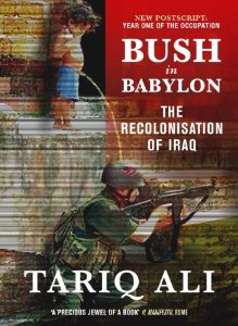 Bush in Babylon:the Recolonisation of Iraq