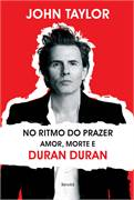 No Ritmo do Prazer Amor Morte e Duran Duran