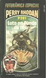 Perry Rhodan - P281 - Luta no Fundo do Mar