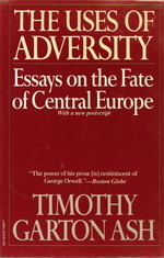 The Uses of Adversity - Essays on the Fate of Central Europe