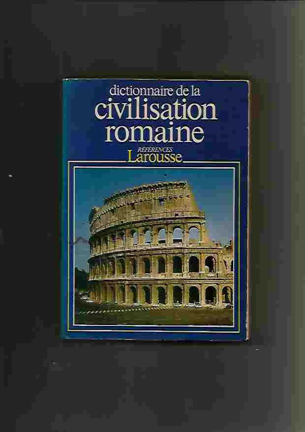 Dictionnaire de La Civilisation Romaine References Larouse