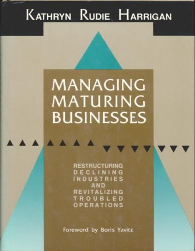 Managing Maturing Businesses