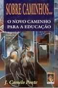 Sobre Caminhos o Novo Caminho para a Educação