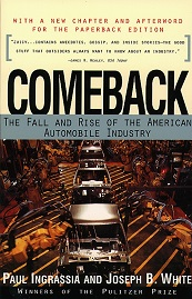 Comeback - the Fall and Rise of the American Automobile Industry