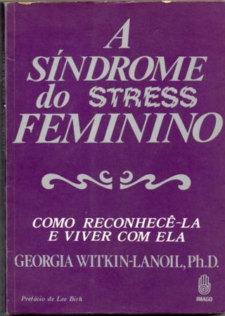 A Síndrome do Stress Feminino