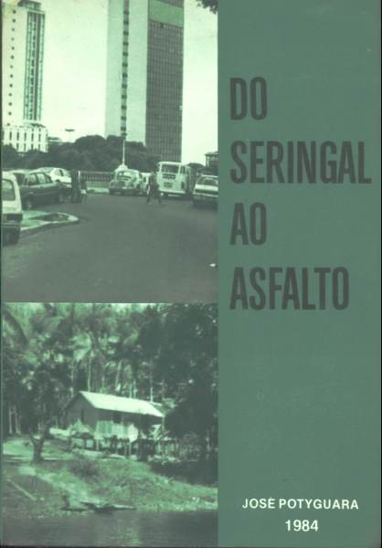 Do Seringal ao Asfalto