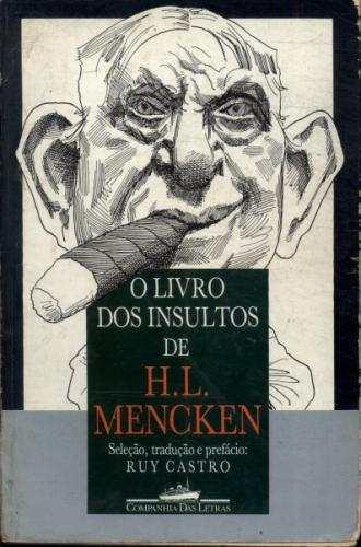 Livro: O Livro dos Insultos - H L Mencken | Estante Virtual