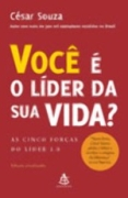 Voce e o Lider da Sua Vida / as Cinco Forcas do Lider 2.0