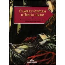 O Amor e as Aventuras de Tristão e Isolda