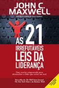 As 21 Irrefutaveis Leis da Lideranca