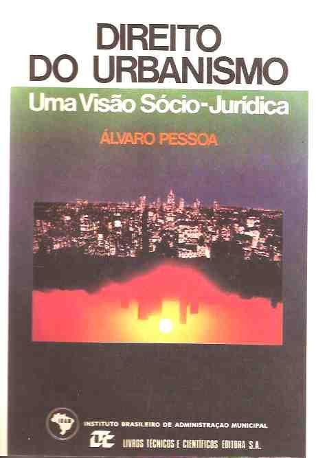 Direito do Urbanismo Uma Visão Sócio Jurídica