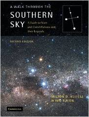 A Walk Through the Southern Sky: a Guide to Stars, Constellations ...