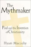 The Mythmaker : Paul and the Invention of Christianity