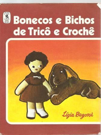 Bonecos e Bichos de Tricô e Crochê