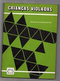 Crianças Violadas de Hélio de Oliveira Santos pela Min. da Ação Social (1991)