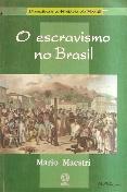 Escravismo no Brasil, O