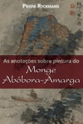 As Anotacoes Sobre Pintura do Monge Abobora Amarga