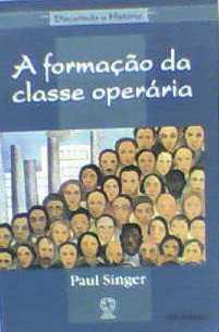 A Formação da classe operaria de Paul Singer pela Atual