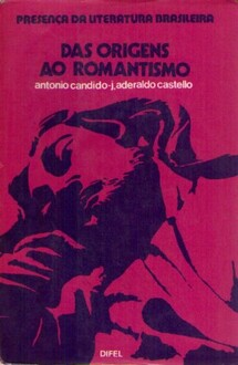 Presença da literatura brasileira - Das origens ao romantismo