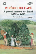 Imperio do Cafe a Grande Lavoura no Brasil 1850 a 1890 11ª Ed