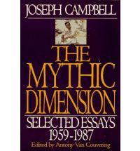 The Mythic Dimension Select Essays 1959-1987