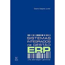 Sistemas Integrados de Gestão Erp, uma Abordagem Gerencial