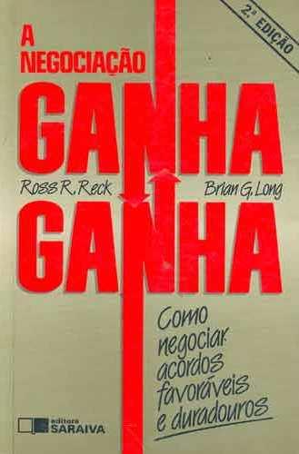 Livro: A Negociação Ganha Ganha - Ross R. Reck / Brian G. Long   Estante Virtual