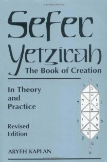 Sefer Yetzirah - the Book of Creation in Theory and Practice