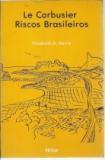 Le Corbusier , Riscos Brasileiros (sinopse na Descrição)