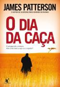 O Dia da Caça  James Patterson
