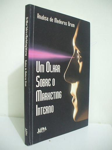 Um Olhar Sobre o Marketing Interno