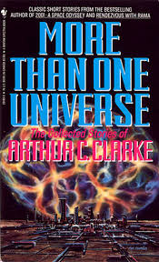 More Than One Universe: Collected Stories of Arthur C. Clarke