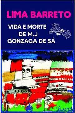 VIDA E MORTE DE M.J GONZAGA DE SA