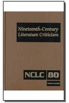 Nineteenth- century literature criticism vol 80