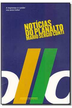 Noticias Do Planalto - (Cia Das Letras)