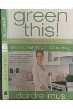 Green This! Volume 1: Greening Your Cleaning